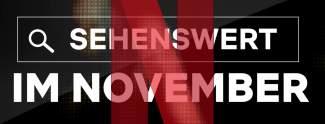 Netflix: Neue Serien und Filme im November 2019